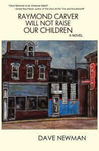 Raymond Carver Will Not Raise Our Children by Dave Newman