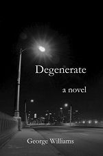 Degenerate by George Williams