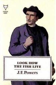 Look How The Fish Live by J.F. Powers