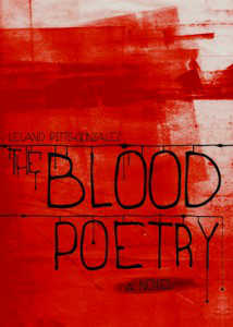 Blood Poetry by Leland Pitts-Gonzalez