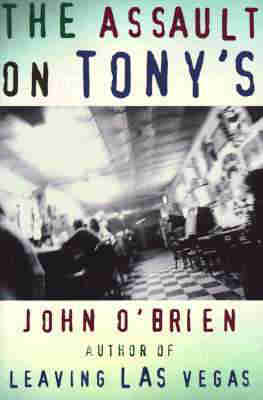 The Assault on Tony's by John O'Brien
